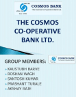 Cosmos Co-Operative Bank PPT