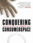 Conquering Consumerspace Marketing Strategies for a Branded World