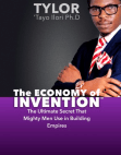 ECONOMY of INVENTION - The Ultimate Secret Mighty Individuals Use in Building Their Empires
