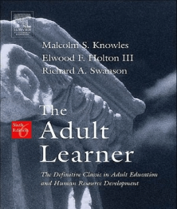 The Adult Learner - Malcolm S. Knowles. THE. ADULT LEARNER. SIXTH EDITION
